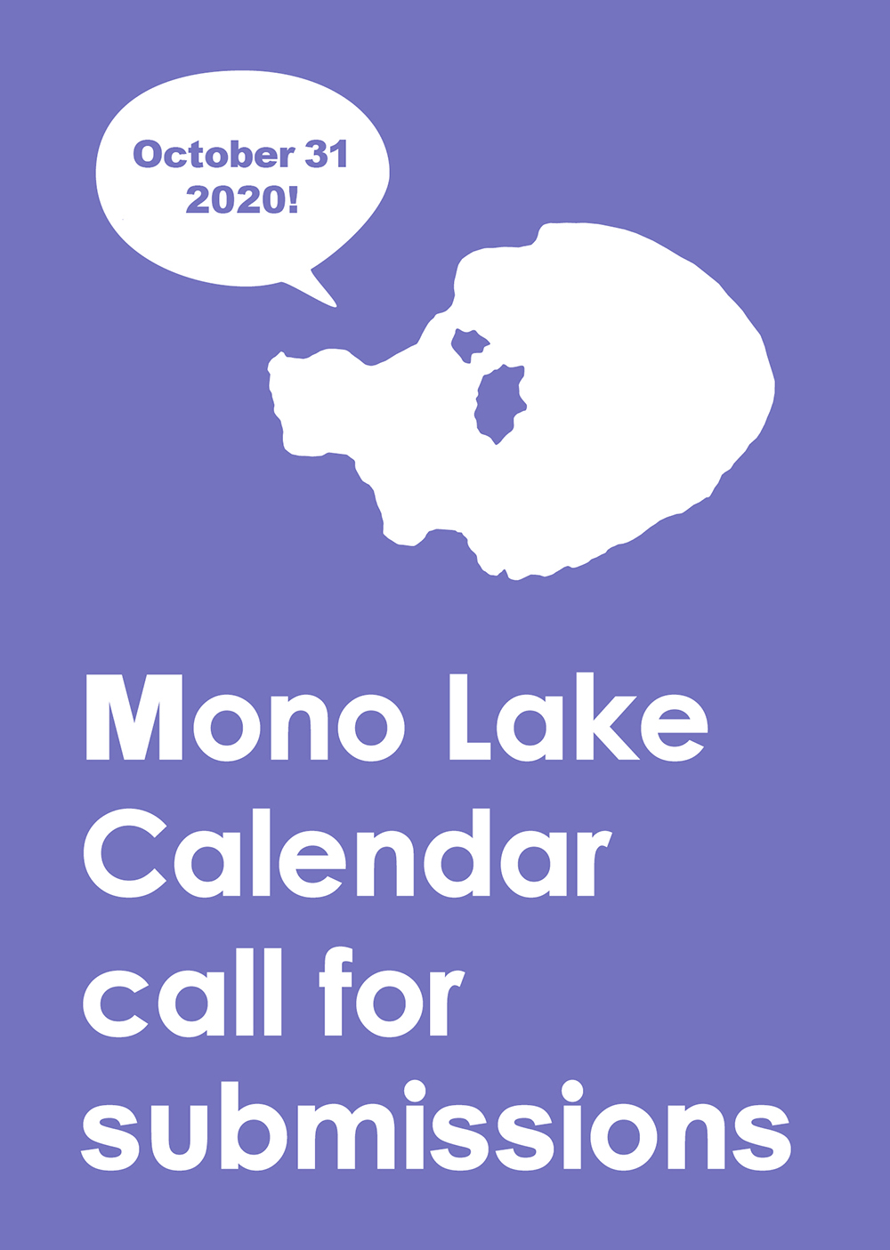 """A purple poster reads """"Mono Lake Calendar call for submissions"""" and has a white shape oh Mono Lake with a speech bubble saying """"October 31 2020!"""""""