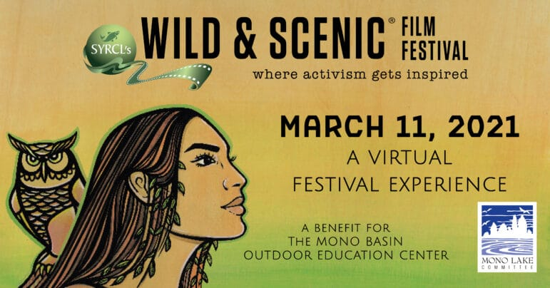 Wild and Scenic Film Festival (where activism gets inspired) poster shows the side profile of a woman with leaves in her hair and an owl on her shoulder, along with the following information: March 11, 2021, A Virtual Festival Experience, A benefit for the Mono Basin Outdoor Education Center.